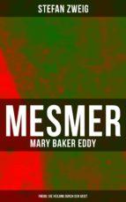 mesmer   mary baker eddy   freud: die heilung durch den geist (ebook) stefan zweig 9788027217304