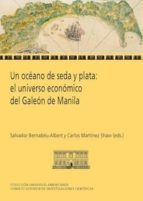 un océano de seda y plata: el universo económico del galeón de manila (ebook)-salvador bernabeu albert-carlos martinez shaw-9788400097004