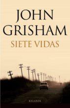 siete vidas-john grisham-9788401337604