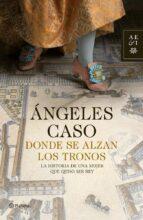 donde se alzan los tronos-angeles caso-9788408009504