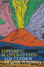 los ultimos dias de pompeya-edward g. bulwer lytton-9788408095804