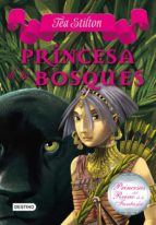princesas del reino de la fantasia 4: princesa de los bosques-tea stilton-9788408111504
