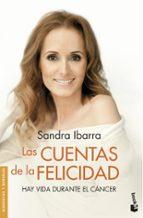 las cuentas de la felicidad: hay vida durante el cancer-sandra ibarra-9788408123804