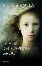 la hija del capitan groc (premio ramon llull 2016)-victor amela-9788408154204