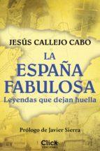 la españa fabulosa (ebook) jesus callejo 9788408158004