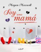 soy una mamá (ebook)-megan maxwell-9788408159704