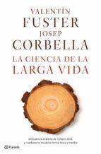 la ciencia de la larga vida (ebook)-valentin fuster-josep corbella-9788408164104