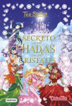 tea stilton especial 6:el secreto de las hadas de los cristales tea stilton 9788408196204