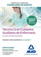 tecnico en cuidados auxiliares de enfermeria de la conselleria de sanitat de la generalitat valenciana: temario parte especifica  (vol. 1) 9788414212004