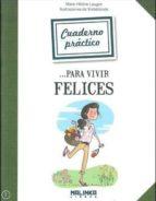 cuaderno práctico para vivir felices-marie-helene laugier-9788415322504