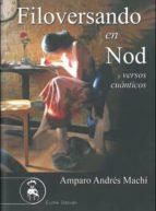 filoversando en nod y versos cuánticos-amparo andres machi-9788415415404