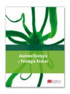 anatomofisiologia y patología básicas-9788415430704
