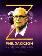 phil jackson. el maestro zen-mauro valenciano oller-9788415448204