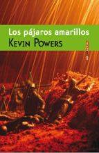 los pajaros amarillos-kevin powers-9788415601104