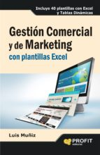 gestion comercial y de marketing con plantillas excel luis muñiz 9788415735304