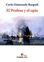 el profeso y el opio-c. e. ruspoli-9788415916604