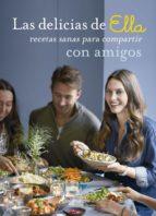 las delicias de ella. recetas sanas para compartir con amigos ella mills 9788416295104