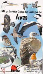 aves: mi primera guia de campo-victor j. hernandez-9788416702404