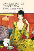 una detective inesperada-kerry greenwood-9788416749904