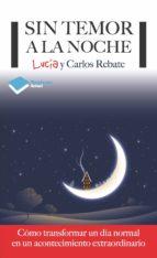 sin temor a la noche (ebook)-lucia rebate-carlos rebate-9788416820504