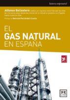 el gas natural en españa alfonso ballestero 9788416894604