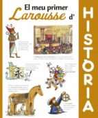 el meu primer larousse d´història-9788416984404