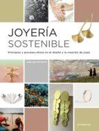 joyeria sostenible. principios y procesos eticos en el diseño y la creacion de las joyas-jose luis fettolini-9788417412104
