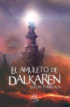 el amuleto de dalkarén (ebook)-luis m. torrecilla-9788417516604