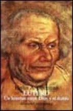 lutero: un hombre entre dios y el diablo-heiko a. oberman-9788420627304