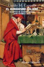el humanismo italiano: una capitulo de la cultura europea entre p etrarca y valla-guido m. capelli-9788420648804