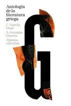 antologia de la literatura griega (siglos viii a.c. - iv d.c.)-carlos garcia gual-antonio guzman guerra-9788420689104