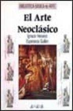 el arte neoclasico-esperanza guillen-ignacio henares cuellar-9788420744704
