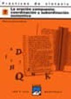 practicas de sintaxis nº 7 (la oracion compuesta: coordinacion y subordinacion sustantiva) pedro lumbreras garcia 9788421821404