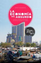 la economia del absurdo: cuando comparar mas barato contribuye a perder el trabajo-josep burgaya-9788423420704