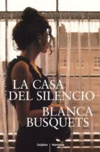 la casa del silencio-blanca busquets-9788425348204