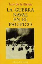 la guerra naval en el pacifico (2ª ed.)-luis de la sierra-9788426115904