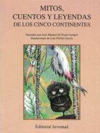 mitos, cuentos y leyendas de los cinco continentes 9788426129604