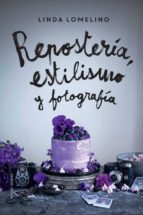 reposteria, estilismo y fotografia linda lomelino 9788426142504