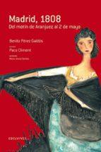 madrid, 1808 (del motin de aranjuez al 2 de mayo)-benito perez galdos-9788426367204