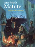 todos mis cuentos ana maria matute 9788426437204