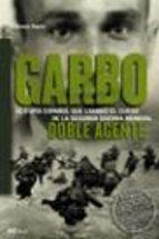 GARBO: DOBLE AGENTE, EL ESPIA QUE SALVO EL DIA D