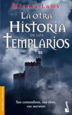 la otra historia de los templarios michel lamy 9788427031104