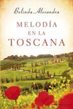 melodía en la toscana (ebook)-belinda alexandra-9788427040304