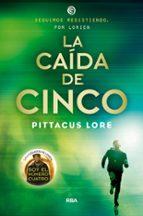 legados de lorien 4: la caida de cinco pitacus lore 9788427207004