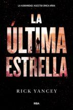 la ultima estrella: la quinta ola 3-rick yancey-9788427210004