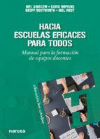 hacia escuelas eficaces para todos: manual para la formacion de e quipos docentes 9788427713604