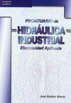 prontuario de hidraulica industrial: electricidad aplicada-jose roldan viloria-9788428328104