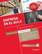 El libro de Empresa en el aula (2016) autor ANGEL MARIA AYENSA ESPARZA TXT!