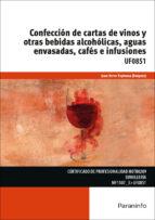 uf0851   confeccion de cartas de vinos y otras bebidas alcoholicas, aguas envasadas, cafes e infusiones juan ferrer espinosa 9788428338004