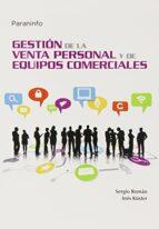 gestion de la venta personal y de equipos comerciales-sergio roman-ines kuster-9788428395304